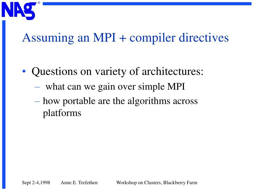 Assuming an MPI + compiler directives