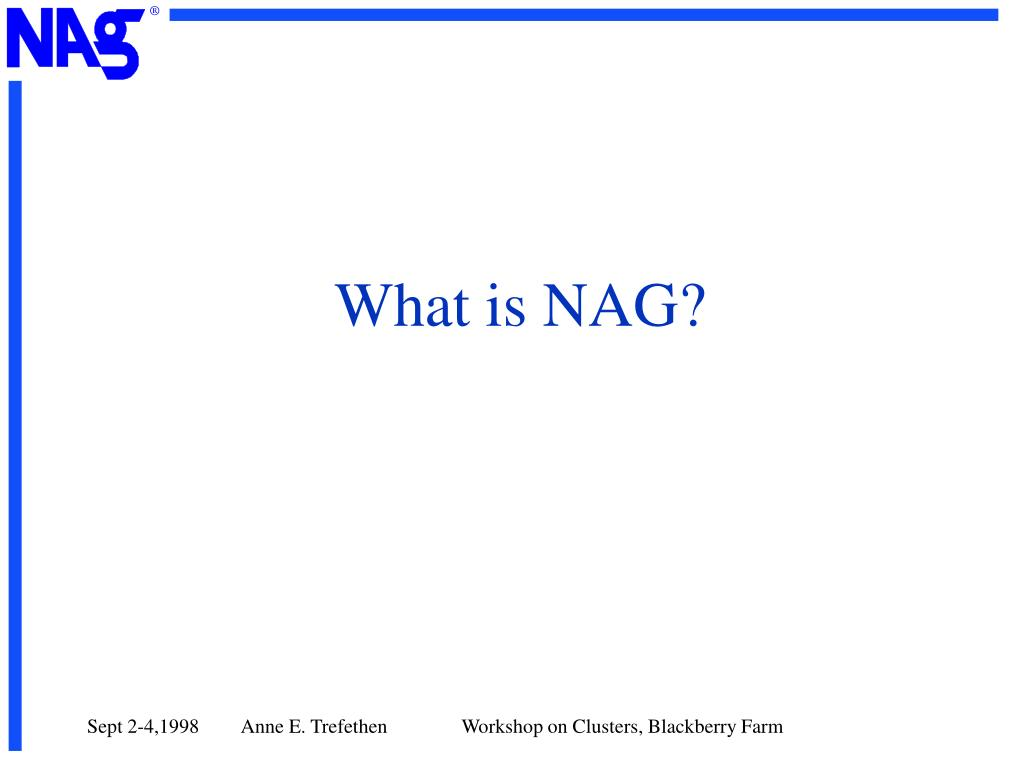 What is NAG?