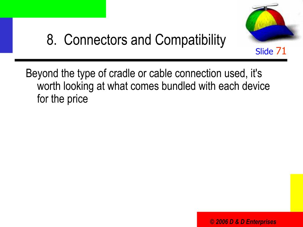 8.  Connectors and Compatibility