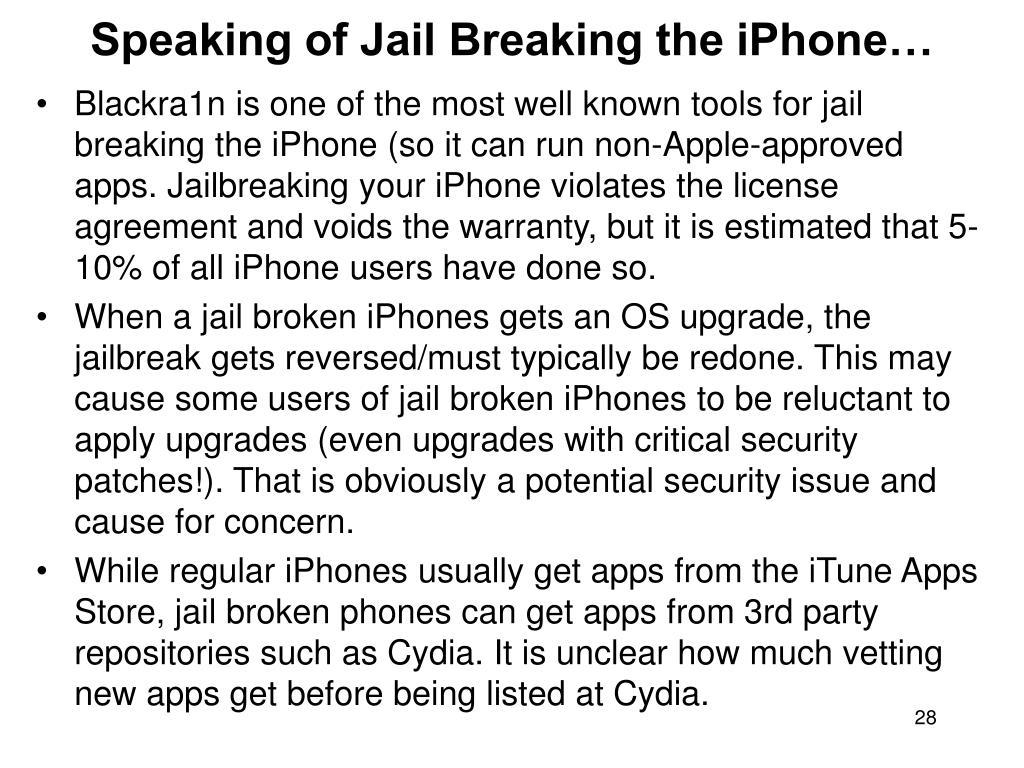 Speaking of Jail Breaking the iPhone…