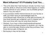 want influence it ll probably cost you
