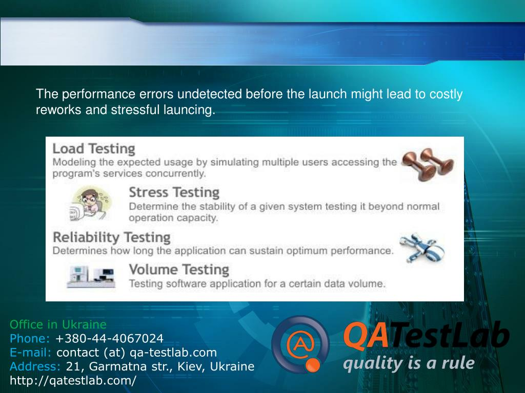The performance errors undetected before the launch might lead to costly reworks and stressful