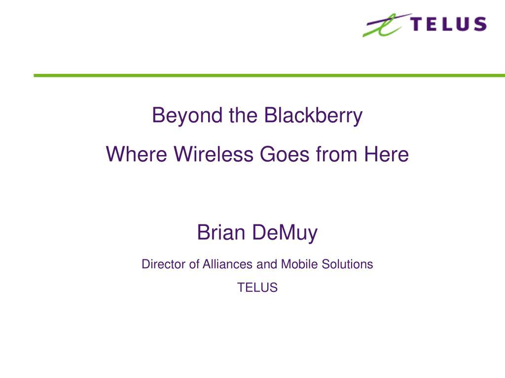 Beyond the Blackberry