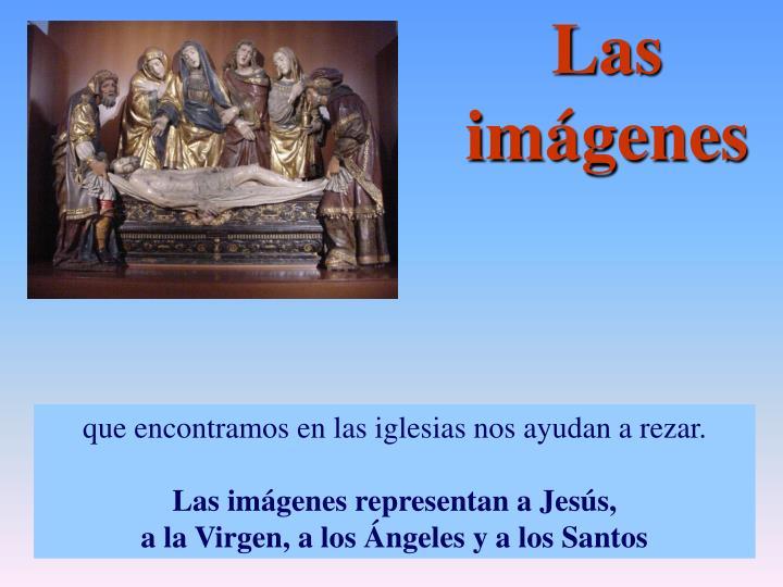 Las imágenes