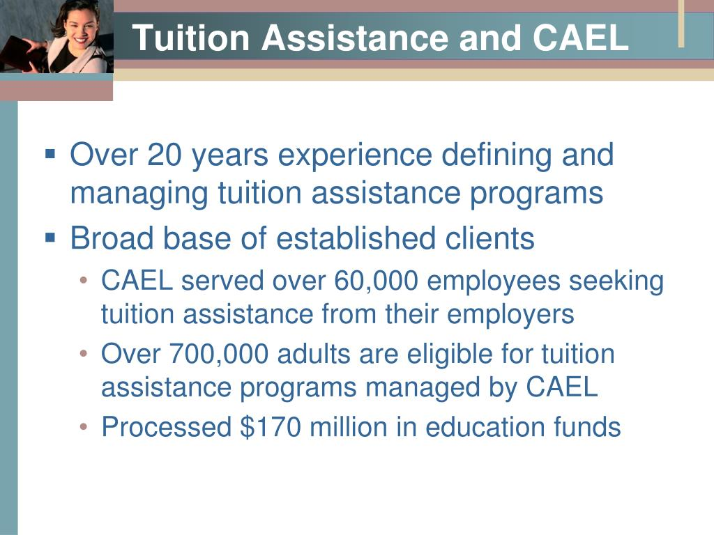 Tuition Assistance and CAEL