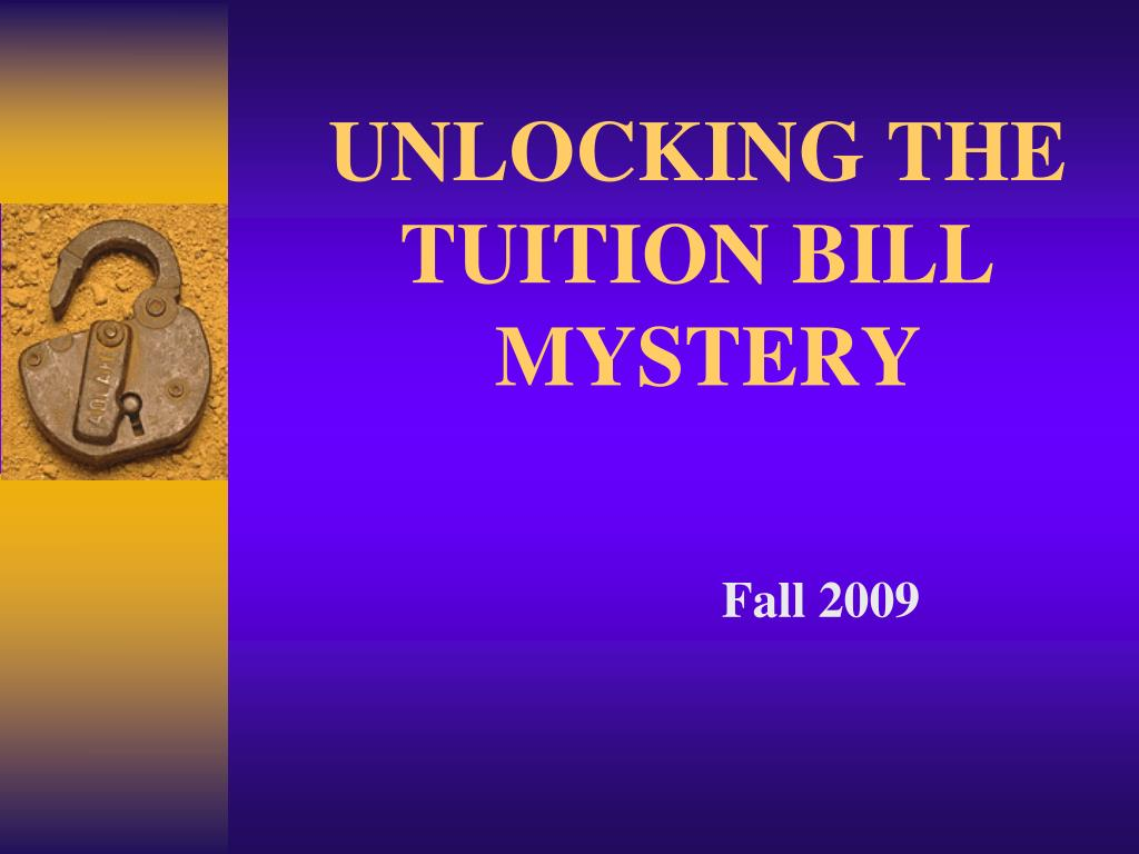 UNLOCKING THE TUITION BILL