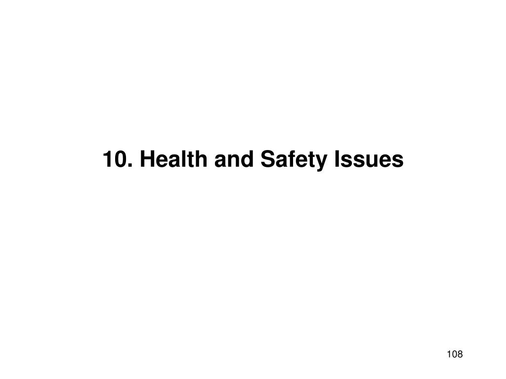 10. Health and Safety Issues