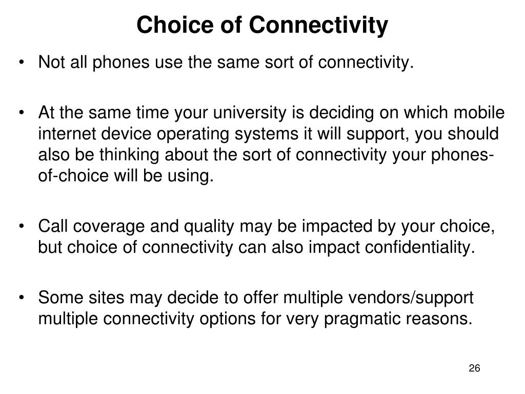 Choice of Connectivity