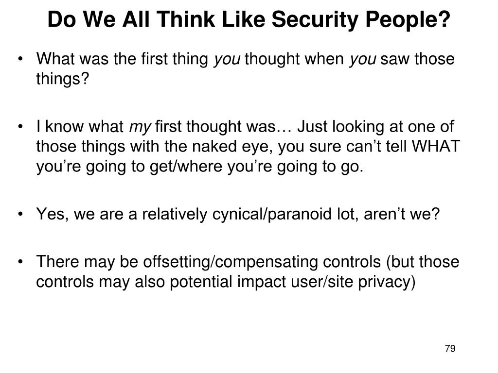 Do We All Think Like Security People?