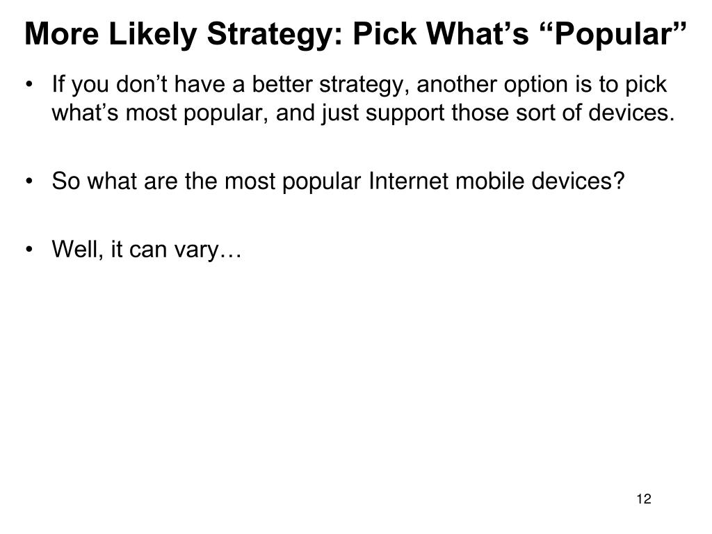 "More Likely Strategy: Pick What's ""Popular"""