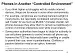 phones in another controlled environment