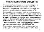 what about hardware encryption