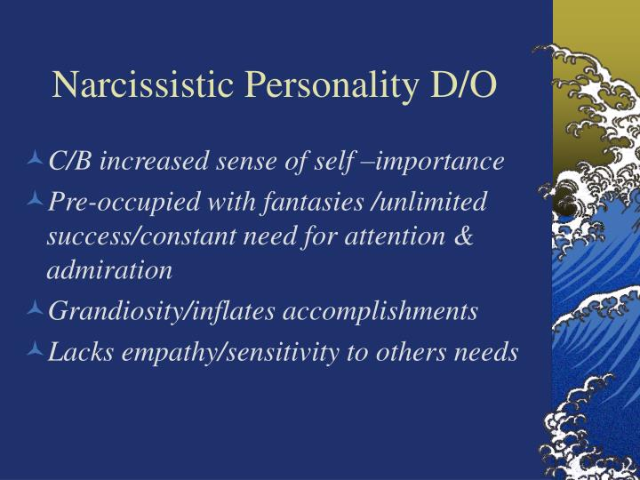 Narcissistic Personality D/O