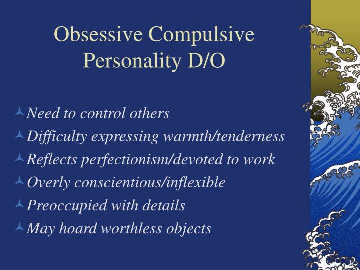 Obsessive Compulsive Personality D/O