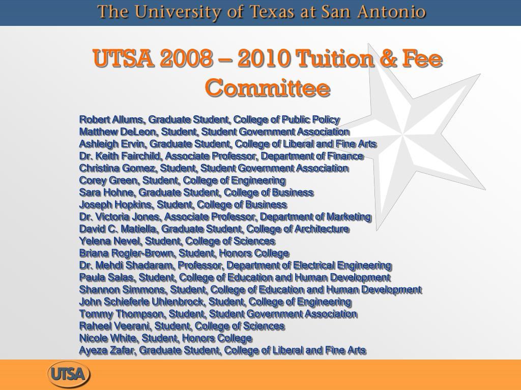 UTSA 2008 – 2010 Tuition & Fee Committee