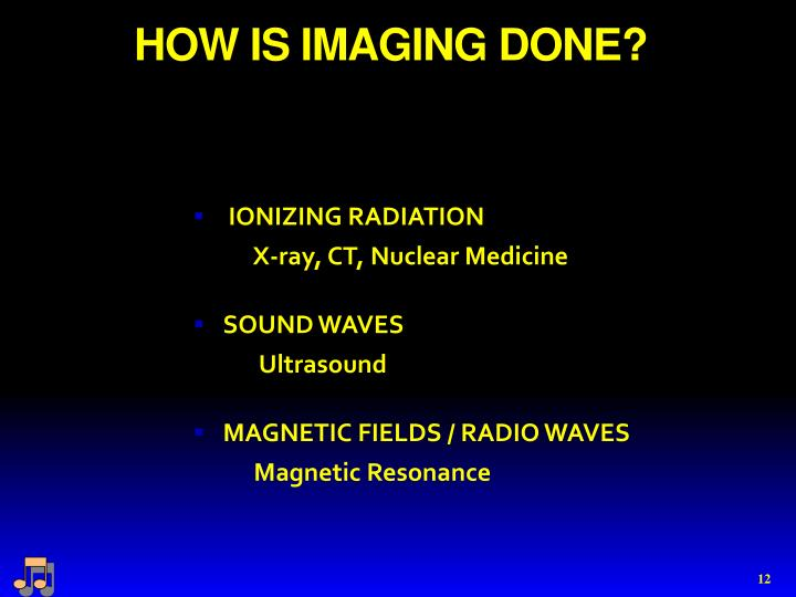 HOW IS IMAGING DONE?