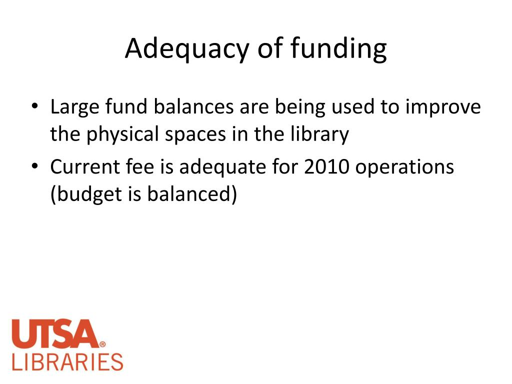 Adequacy of funding