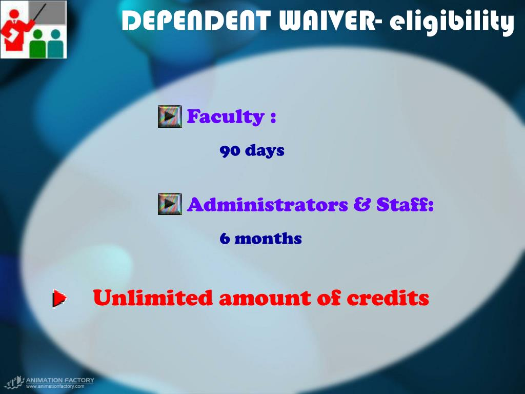 DEPENDENT WAIVER- eligibility