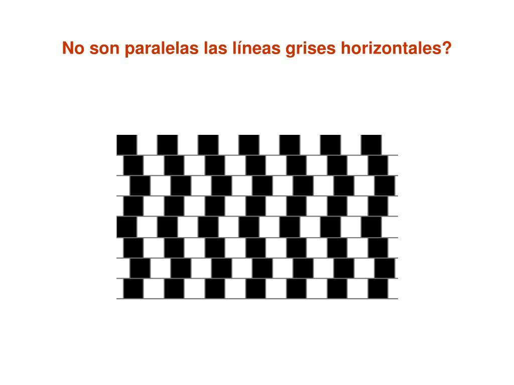 No son paralelas las líneas grises horizontales?