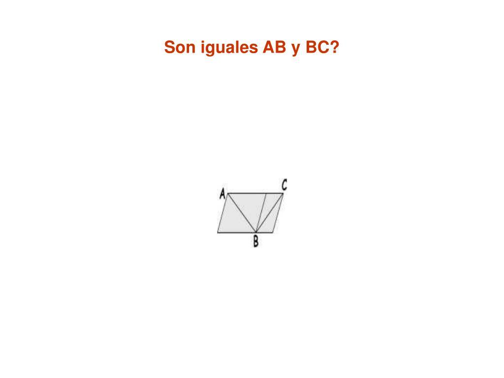 Son iguales AB y BC?