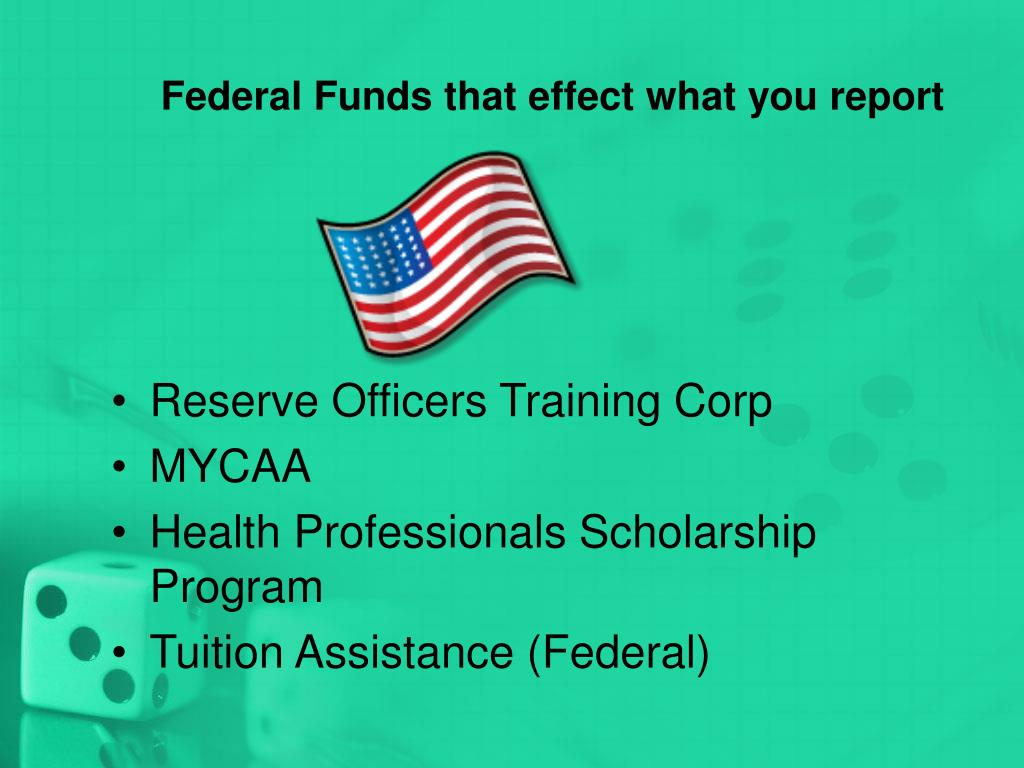 Federal Funds that effect what you report