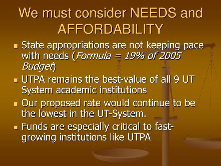 We must consider needs and affordability l.jpg