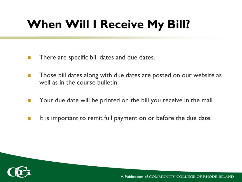 When Will I Receive My Bill?