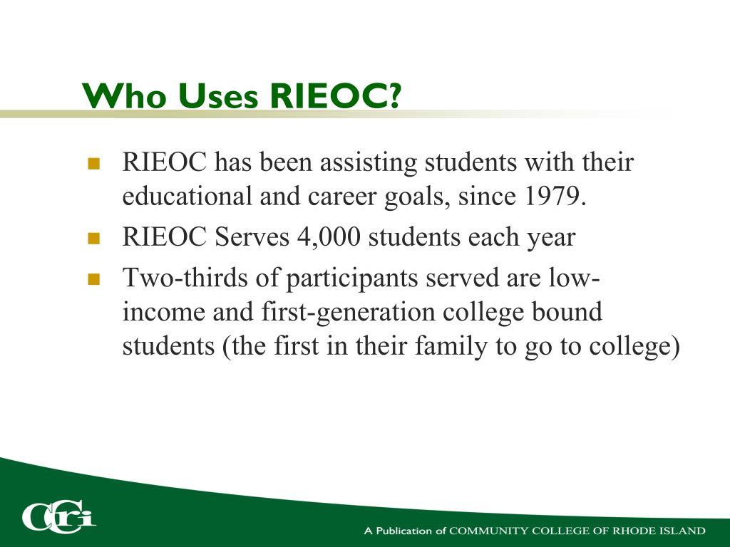 Who Uses RIEOC?