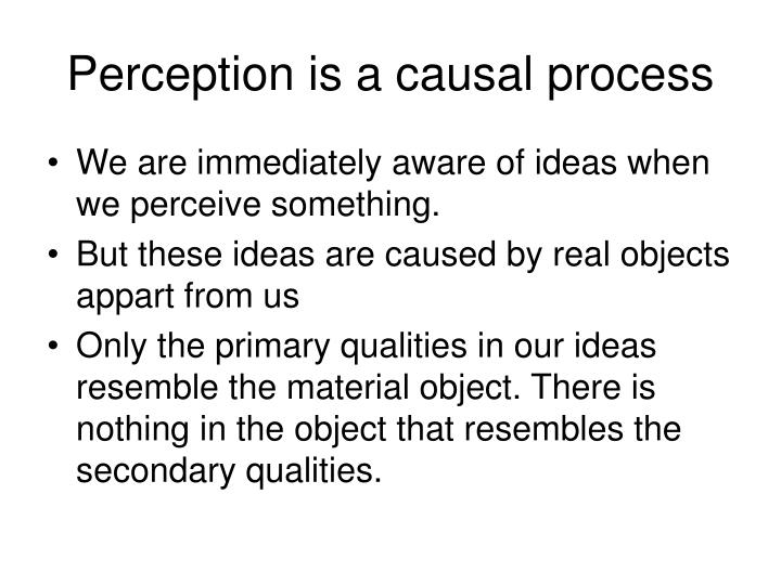 Perception is a causal process