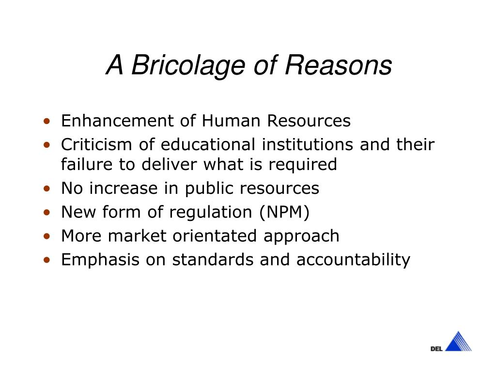 A Bricolage of Reasons