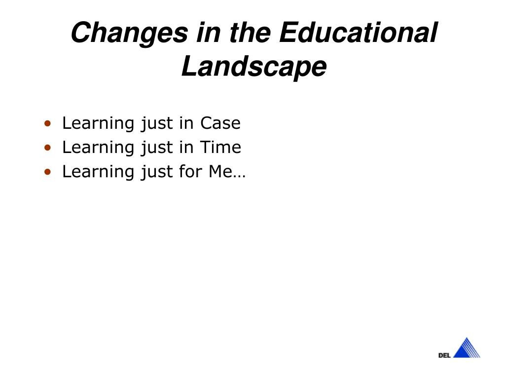 Changes in the Educational Landscape