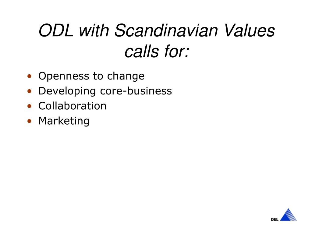 ODL with Scandinavian Values calls for: