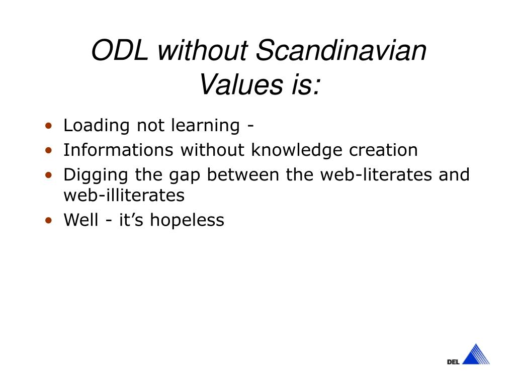 ODL without Scandinavian Values is: