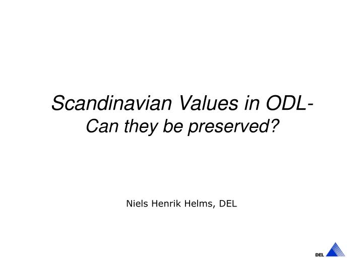 Scandinavian values in odl can they be preserved l.jpg
