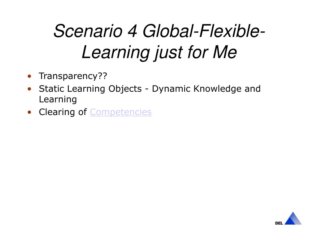 Scenario 4 Global-Flexible-Learning just for Me