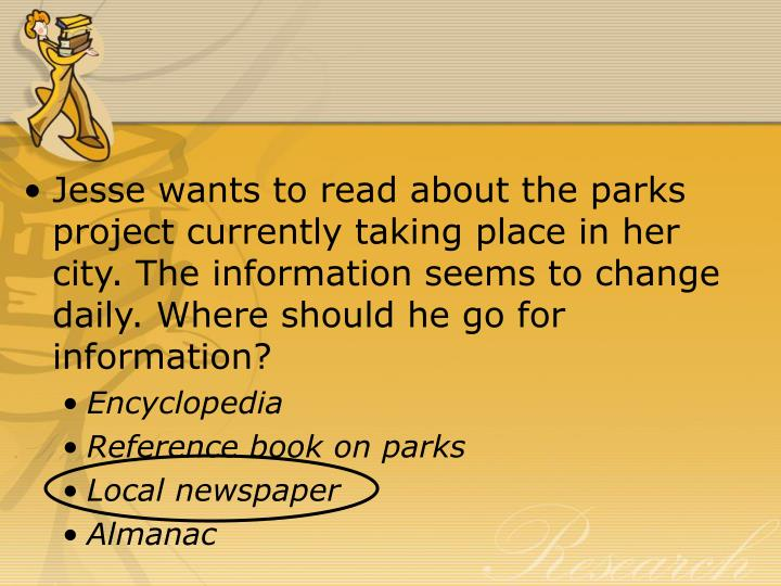 Jesse wants to read about the parks project currently taking place in her city. The information seems to change daily. Where should he go for information?