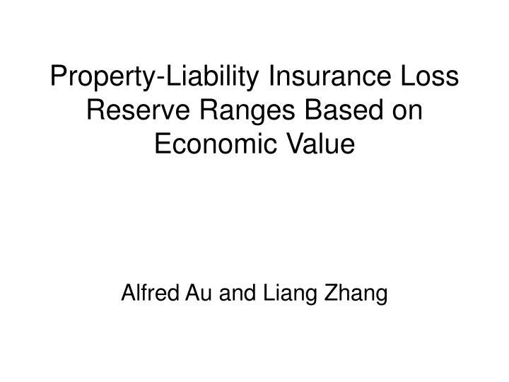 Property liability insurance loss reserve ranges based on economic value