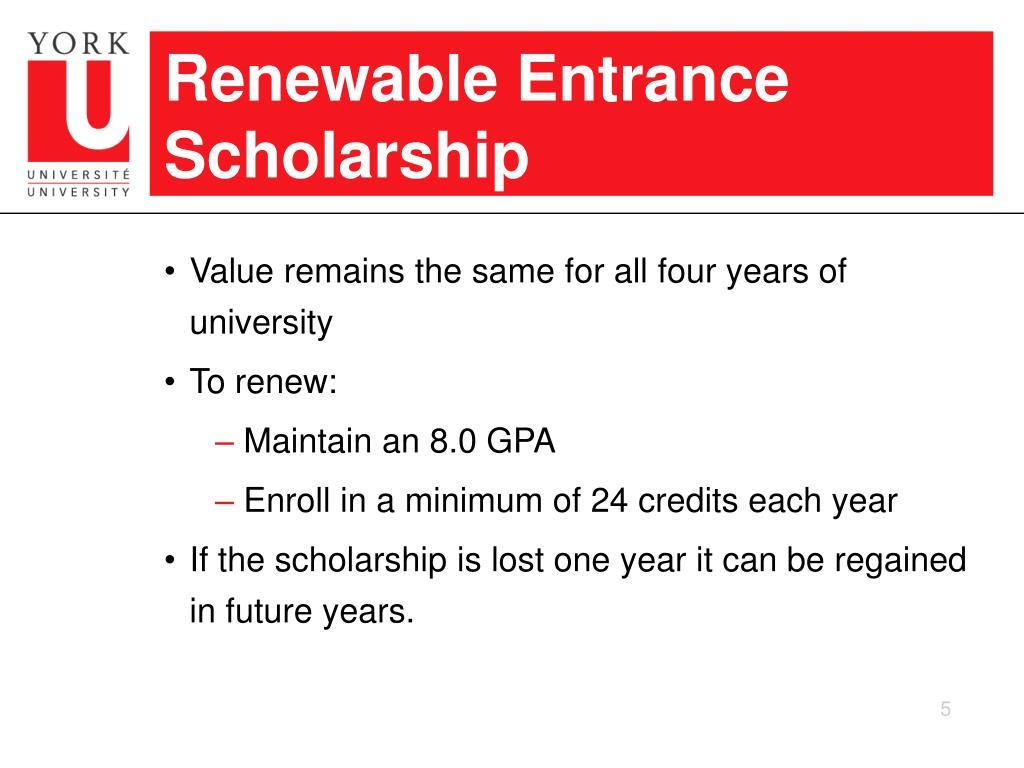 Renewable Entrance Scholarship