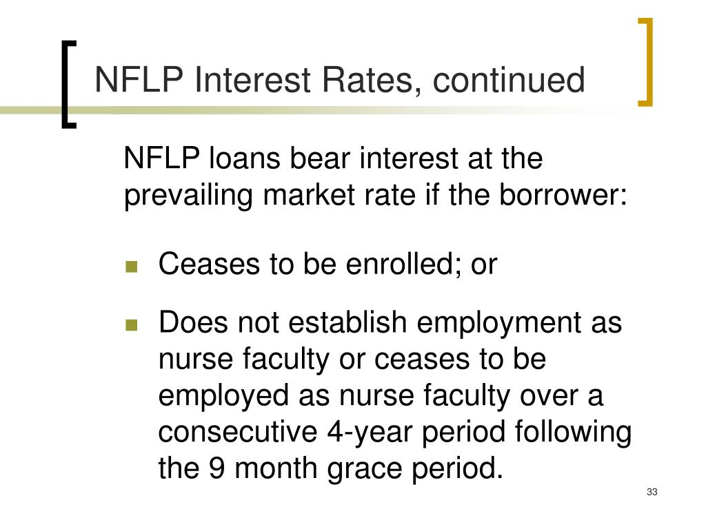 NFLP loans bear interest at the prevailing market rate if the borrower:
