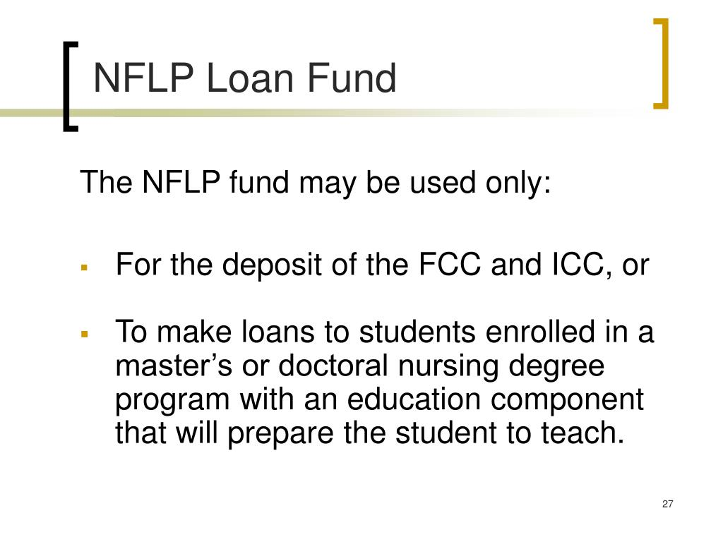 The NFLP fund may be used only: