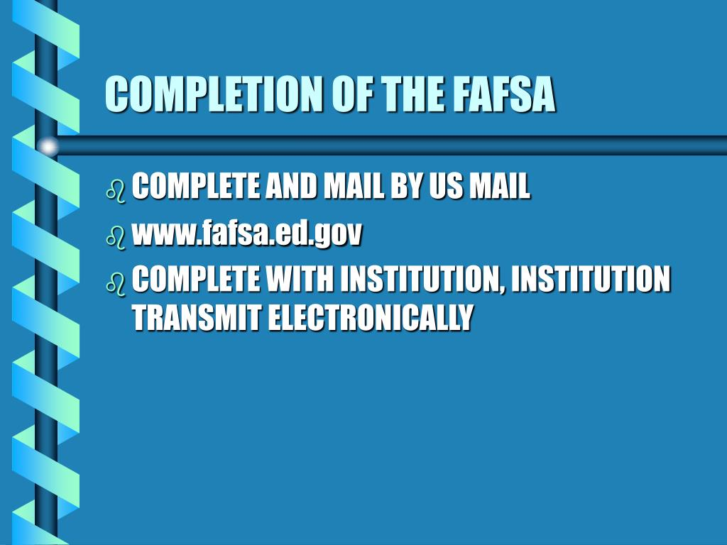 COMPLETION OF THE FAFSA