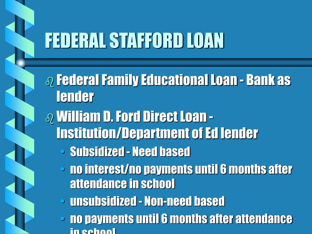 FEDERAL STAFFORD LOAN