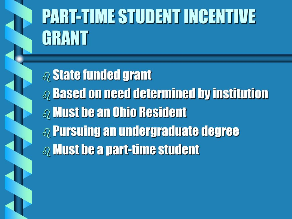 PART-TIME STUDENT INCENTIVE GRANT