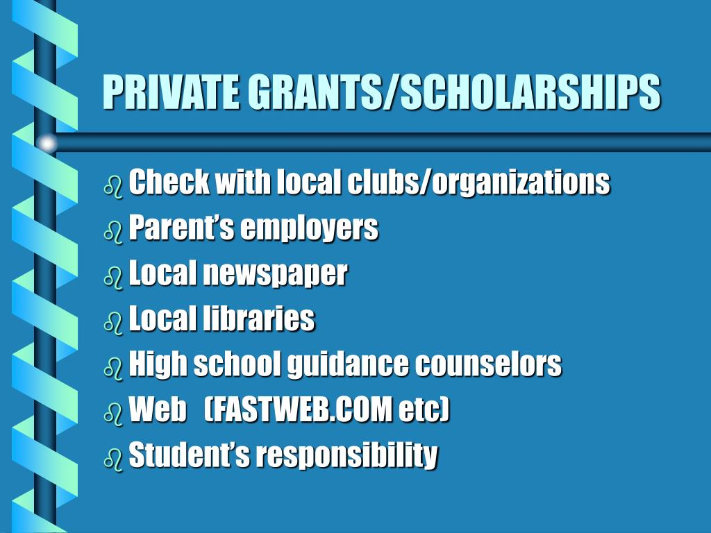 PRIVATE GRANTS/SCHOLARSHIPS