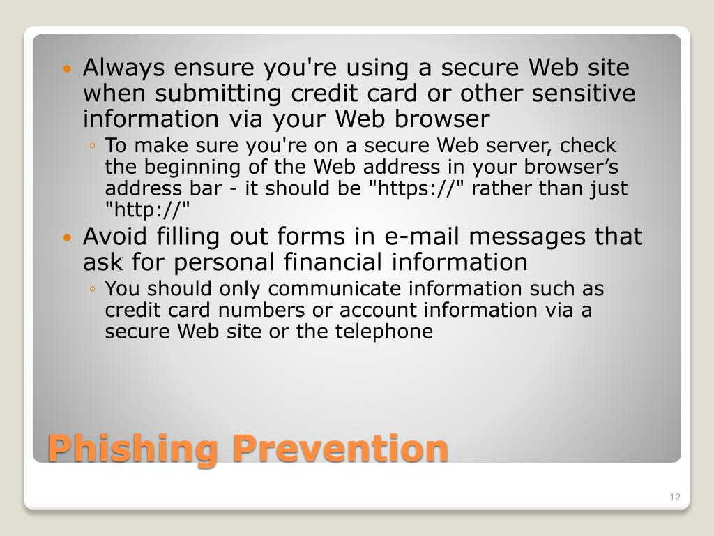 Always ensure you're using a secure Web site when submitting credit card or other sensitive information via your Web browser