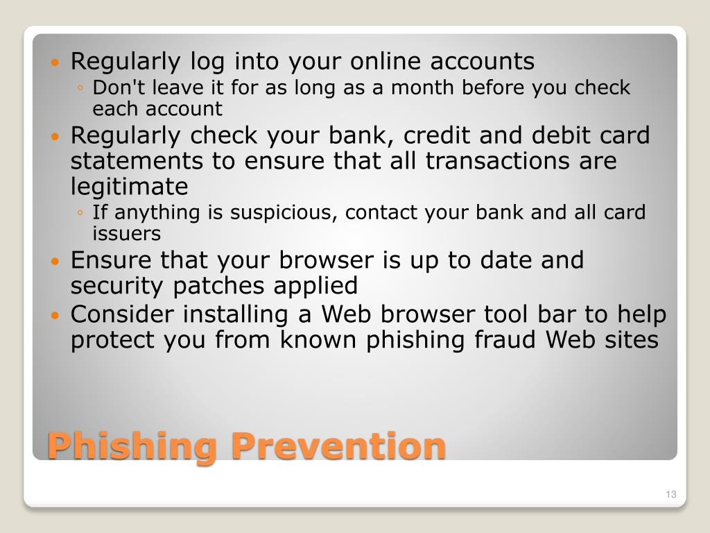Regularly log into your online accounts
