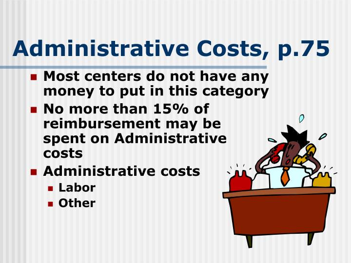 Administrative Costs, p.75