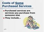 costs of some purchased services
