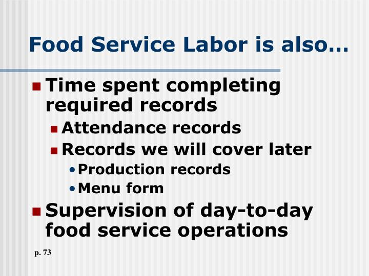 Food Service Labor is also…