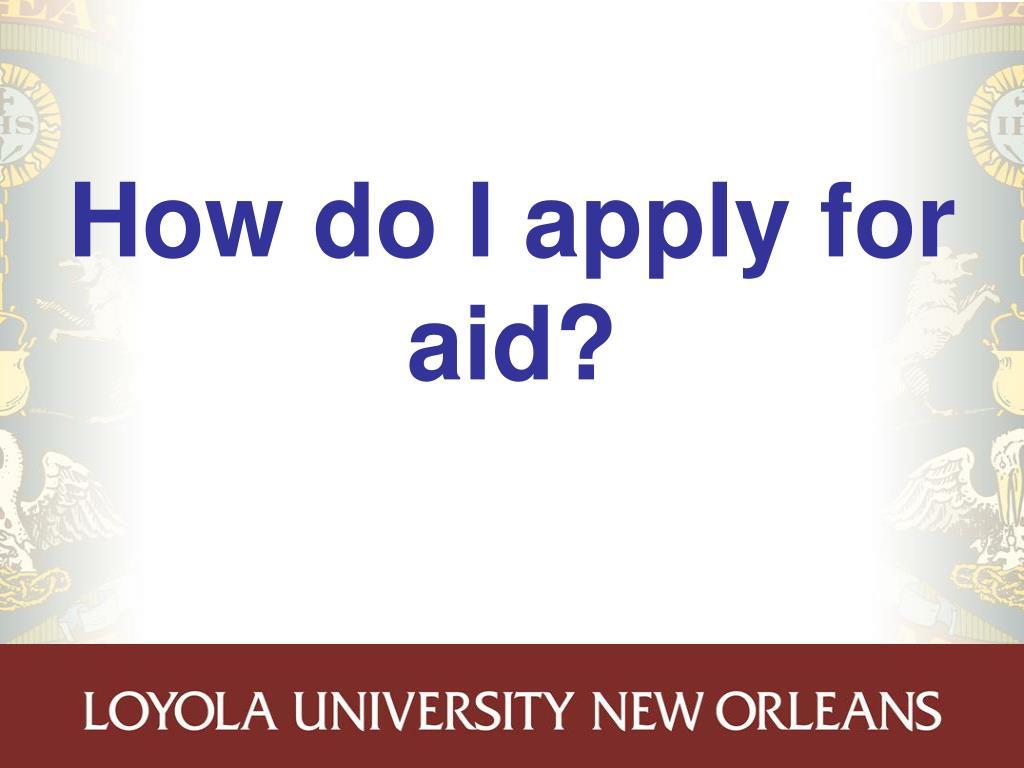 How do I apply for aid?